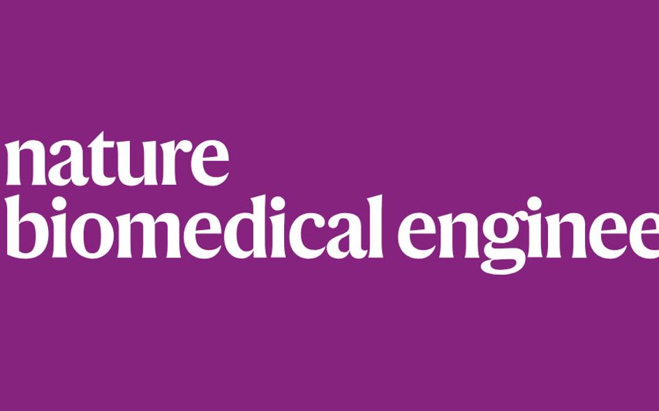 H指数合计超过300,三位大佬联手Nature BME,打破30年临床技术的局限性!